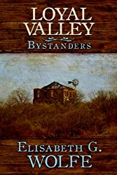 Loyal Valley: Bystanders
