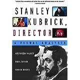 Stanley Kubrick, Director: A Visual Analysis