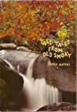 Tall Tales from Old Smoky, C. Hodge Mathes, 0932807593