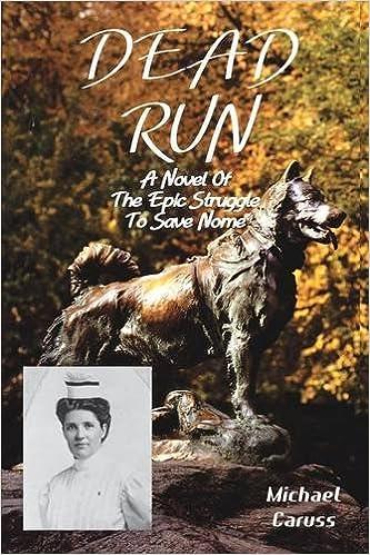 Book Dead Run: The Epic Struggle to Save Nome