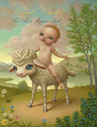 Lamb Land: The Art of Marion Peck