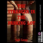 The Stranger in the Parking Lot: A Public Sex Erotica Story | Jael Long