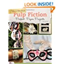 Pulp Fiction, 2nd Edition: Perfect Paper Projects