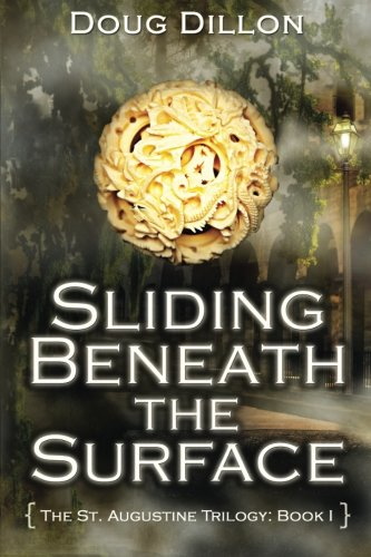 Sliding Beneath the Surface: [The St. Augustine Trilogy: Book I] (Volume 1)