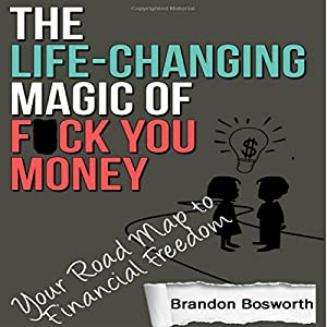 The Life-Changing Magic of F--k You Money Audiobook