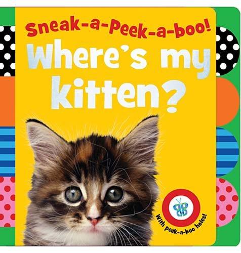 Where's My Kitten? (Sneak-a-Peek-a-boo!) pdf epub