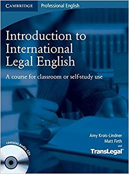 Introduction To International Legal English Student's Book With Audio Cds (2): A Course For Classroom Or Self-study Use por Matt Firth