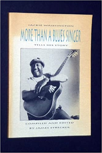 More Than A Blues Singer Jackie Washington Tells His Story 9780921980131 Amazon Books