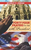 Forty-Four Prayers for the 44th President, Beverly P. Jordan, 147726812X