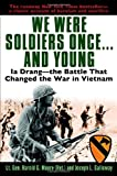 Book cover for We Were Soldiers Once...and Young: Ia Drang - the Battle That Changed the War in Vietnam