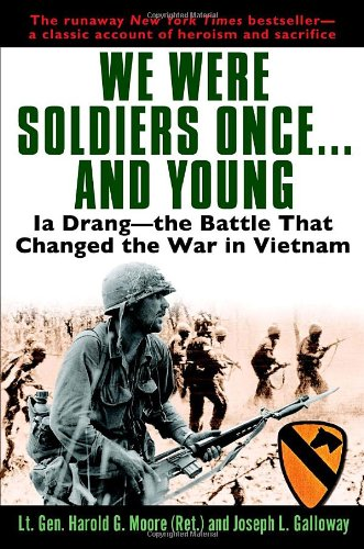 We Were Soldiers Once . . . And Young by Harold G. Moore and Joseph L. Galloway