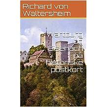 Wartburg og Eisenach på historiske postkort (Danish Edition)