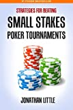 Download Strategies for Beating Small Stakes Poker Tournaments in PDF ePUB Free Online