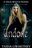 Undone (A True Witch Novel Book 2)