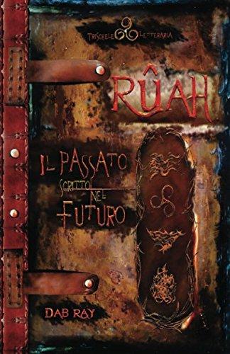 Rah - Il Passato scritto nel Futuro - (Trischele Letteraria) (Italian Edition)