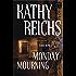 Monday Mourning: A Novel (Temperance Brennan)