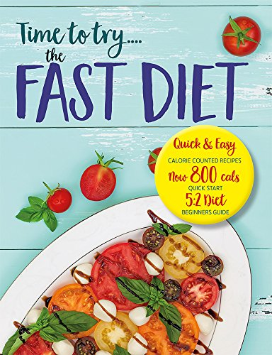 Time To Try The Fast Diet Quick Easy Calorie Counted Recipes 5