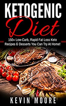 Amazon.com: Ketogenic Diet: 150+ Low-Carb, Rapid Fat Loss