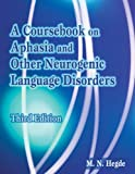 A Coursebook on Aphasia and Other Neurogenic Language Disorders 3rd Edition