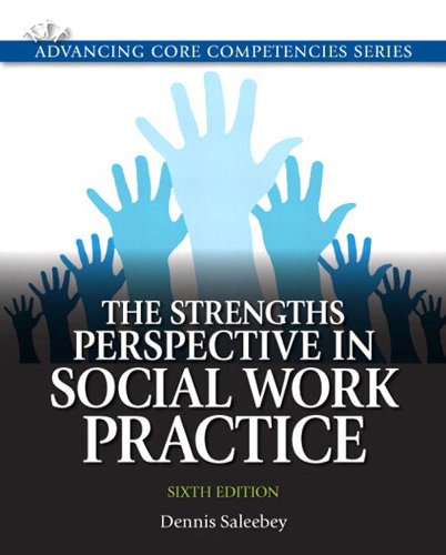 Download Strengths Perspective in Social Work Practice, The (6th Edition) (Advancing Core Competencies) Pdf