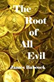 The Root of All Evil, James Babcock, 1480029823