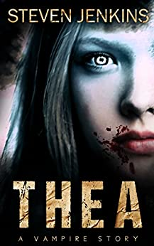 Thea: A Vampire Story by [Jenkins, Steven]