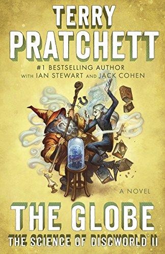 The Globe: The Science of Discworld II: A Novel (Science of Discworld Series)
