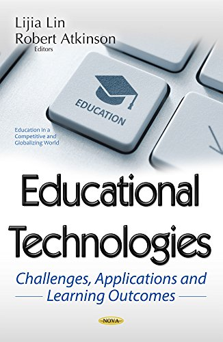 Educational Technologies: Challenges, Applications and Learning Outcomes (Education in a Competitive and Globalizing World)
