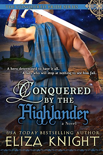 Conquered by the Highlander (Conquered Bride Series Book 1) by [Knight, Eliza]