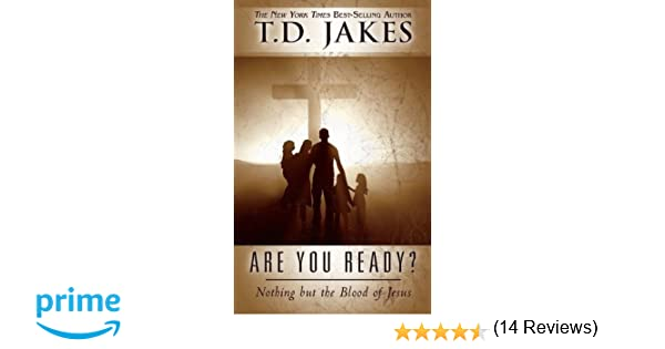 Amazon are you ready nothing but the blood of jesus amazon are you ready nothing but the blood of jesus 9780768410082 t d jakes don nori sr books fandeluxe Images