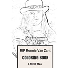 RIP Ronnie Van Zant Coloring Book: Epic Southern Rock Founder and American Legend Ronnie Van Inspired Adult Coloring Book (Coloring Book for Adults)