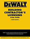 DEWALT Building Contractor's Licensing Exam Guide: Based on the 2015 IRC & IBC (DEWALT Series)