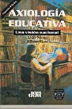 img - for Axiologia educativa. Una vision nacional (Spanish Edition) book / textbook / text book