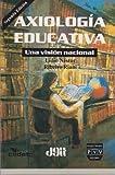 img - for Axiologia educativa. Una vision nacional (Spanish Edition) book / textbook / text book