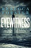 Eyewitness: A Josie Bates Thriller (The Witness Series Book 5)