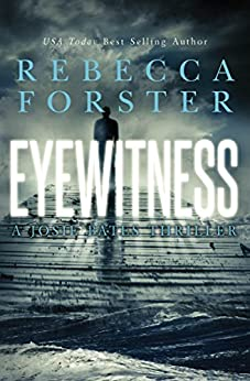 Eyewitness: A Josie Bates Thriller (The Witness Series Book 5) by [Forster, Rebecca]
