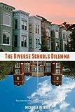 Diverse Schools Dilemma A Parent's Guide to Socioeconomically Mixed Schools