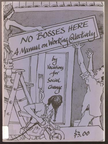 No Bosses Here: A Manual On Working Collectively, Vocations For Social Change