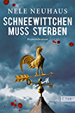 Schneewittchen muss sterben: Der vierte Fall für Bodenstein und Kirchhoff (Ein Bodenstein-Kirchhoff-Krimi 4)