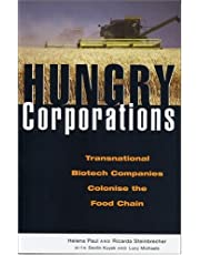 Hungry Corporations: Transnational Biotech Companies Colonise the Food Chain
