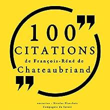 100 citations de François-René de Chateaubriand   Livre audio Auteur(s) : François-René de Chateaubriand Narrateur(s) : Nicolas Planchais