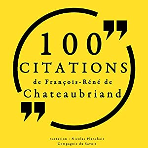 100 citations de François-René de Chateaubriand Audiobook