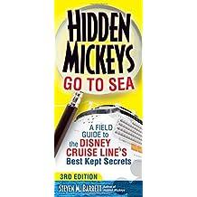 Hidden Mickeys Go To Sea: A Field Guide to the Disney Cruise Line's Best Kept Secrets by Steven M. Barrett (2015-04-01)