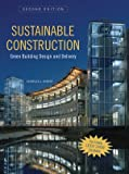 Sustainable Construction: Green Building Designand Delivery, Second Edition