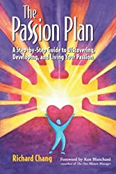 The Passion Plan: A Step-By-Step Guide to Discovering, Developing, and Living Your Passion (Jossey-Bass Business & Management)