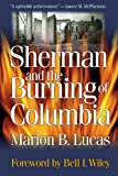 Front cover for the book Sherman and the Burning of Columbia by Marion Brunson Lucas
