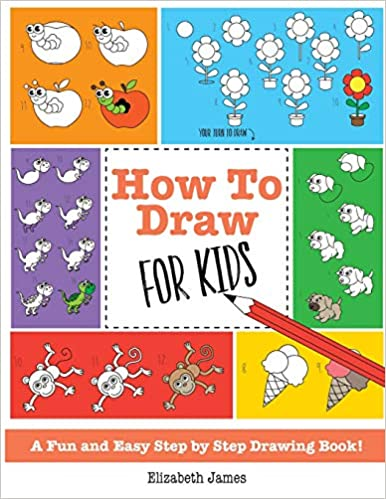 Buy How To Draw for Kids: A Fun And Easy Step By Step Drawing Book ...