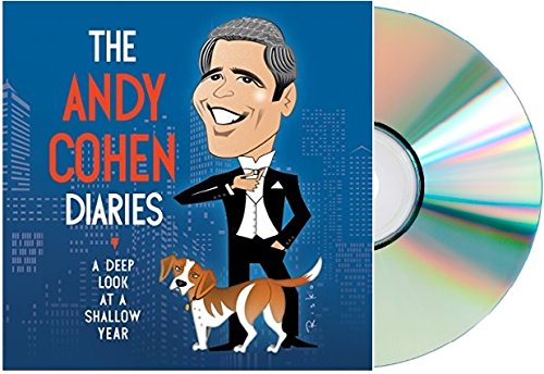 [The Andy Cohen Diaries Audiobook] Andy Cohen Diaries Audio CD:Andy Cohen Diary Unabridged Audiobook
