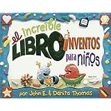 El Increible Libro de Inventos Para Ninos Vol. 1 (Kid Concoctions - Spanish)