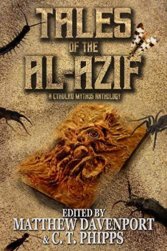 Tales of the Al-Azif: A Cthulhu Mythos Anthology by [Phipps, C. T., Davenport, Matthew, West, David J., Hambling, David, Wilson, David Niall]